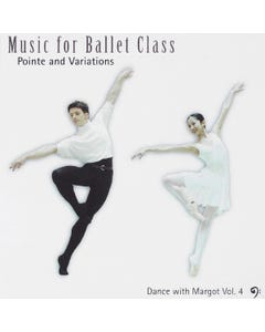 Dance with Margot Music for Ballet Class - Pointe and  Variations CD Vol. 4